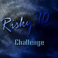 Risky 10 Challenge
